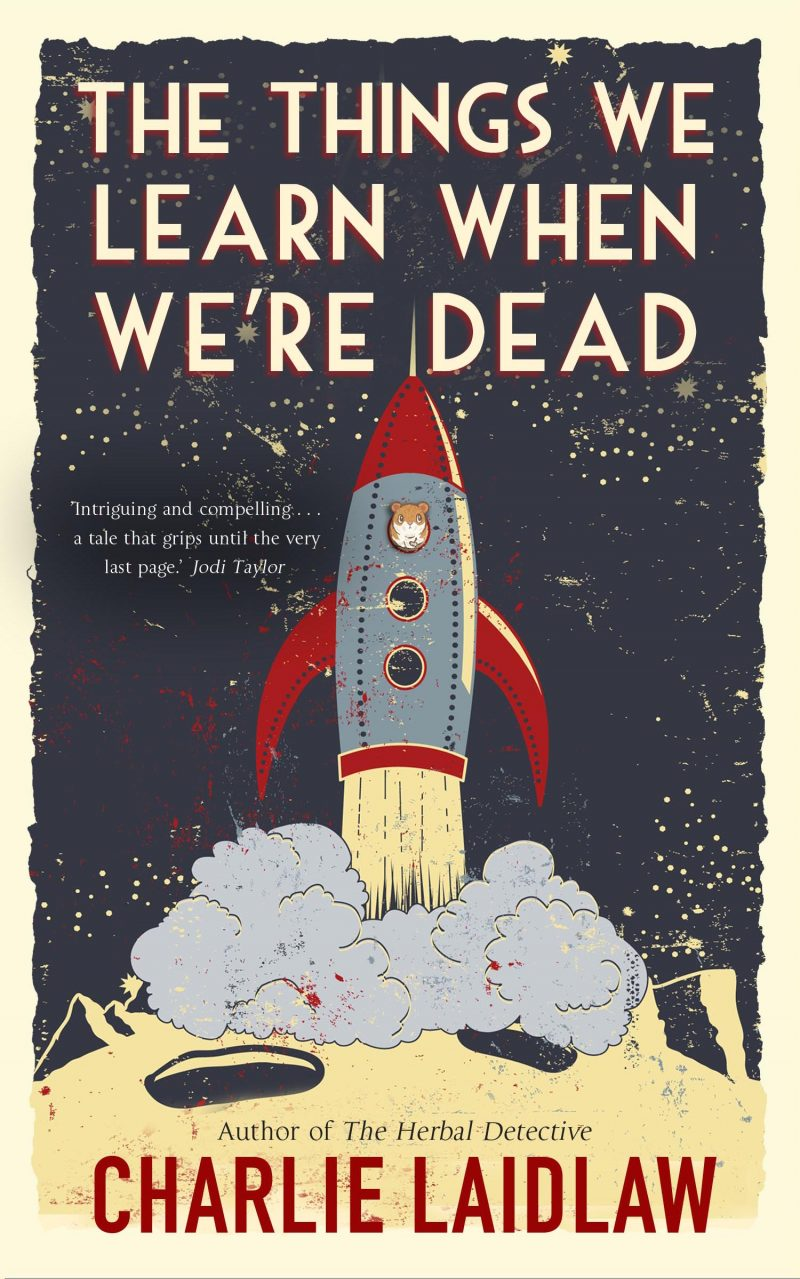 Charlie Laidlaw The Things we Learn when we're Dead