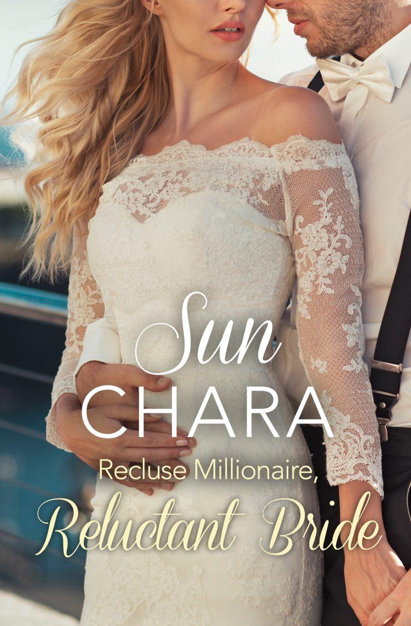 Recluse Millionaire, Reluctant Bride Sun Chara