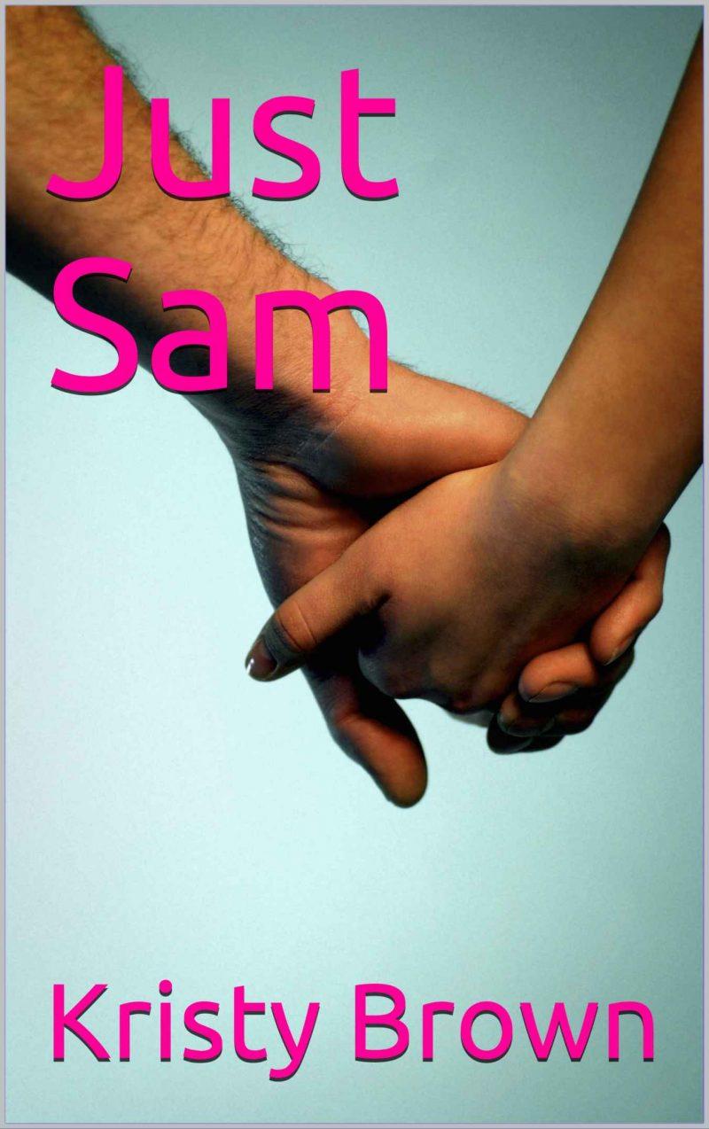 Just Sam Kristy Brown