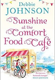Sunshine at the Comfort Food Cafe Debbie Johnson