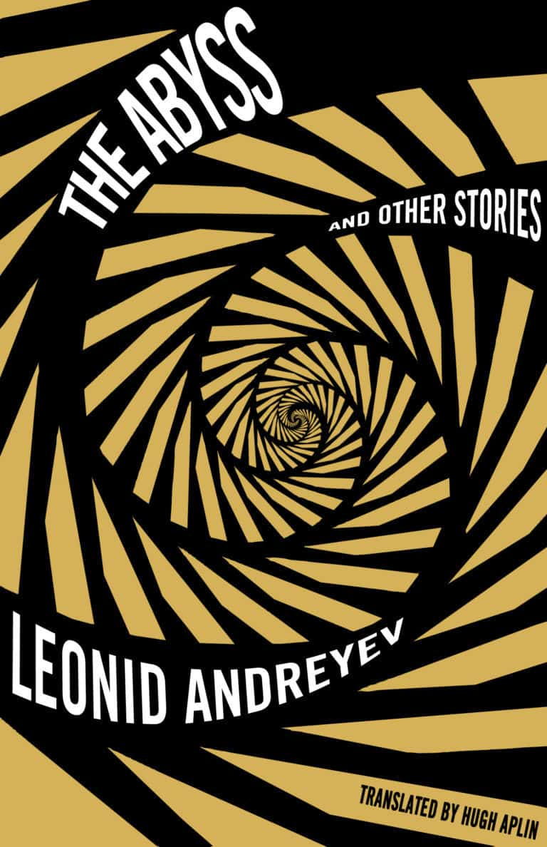 The Abyss and other stories Leonid Andreyev (Author), Hugh Aplin (Translator)