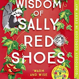 The Wisdom of Sally Red Shoes Ruth Hogan