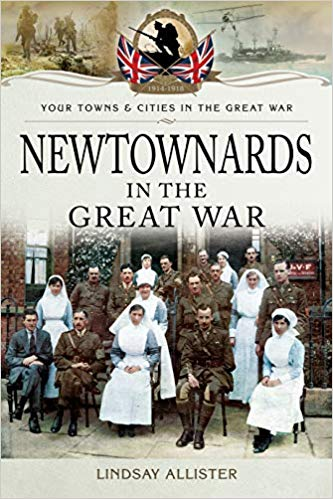 Book cover for Newtownards in the Great War by Lindsey Allister.