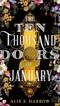 Book cover The Ten Thousand Doors of January by Alix E Harrow
