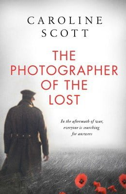 Book cover for The Photographer of the Lost by Caroline Scott.