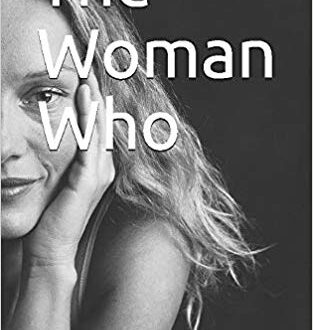 Book cover for The Woman Who by Jacqueline Ashman