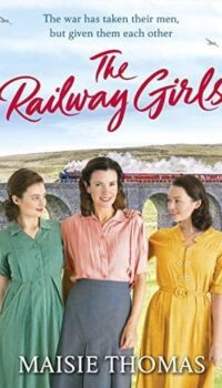 Book cover for The Railway Girls by Maisie Thomas