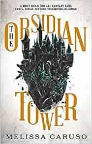Book cover The Obsidian Tower by Melissa Caruso