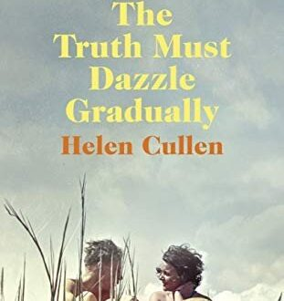 Book cover for The Truth Must Dazzle Gradually by Helen Cullen
