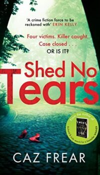 Book cover for Shed No Tears by Caz Frear