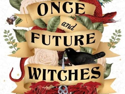 Book cover The Once and Future Witches by Alix E Harrow
