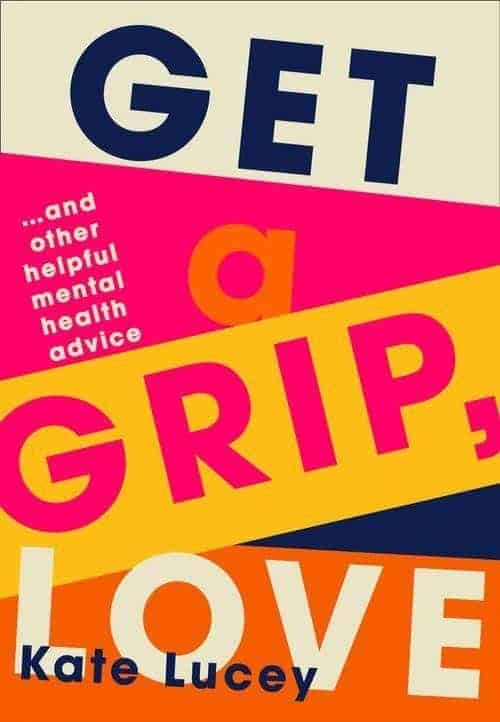 book cover for Get A Grip, Love by Kate Lucey